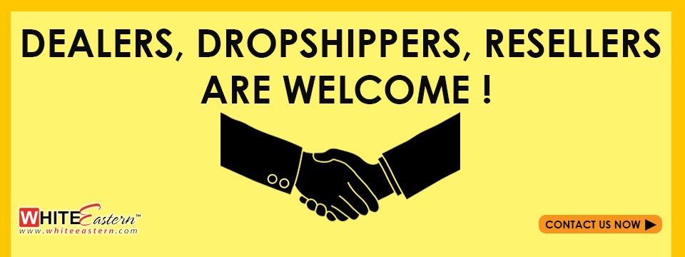White Eastern Welcomes Dealers, Resellers and Dropshippers